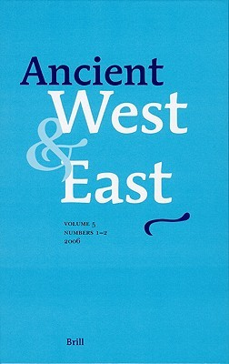 Ancient West & East, Volume 5 No 1 2  by  Gocha R. Tsetskhladze