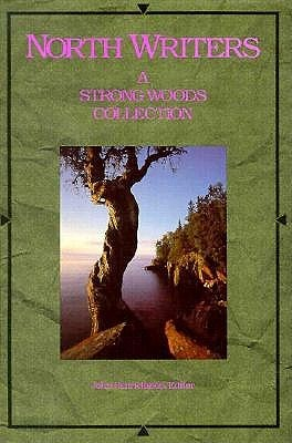 North Writers: A Strong Woods Collection  by  John Henricksson