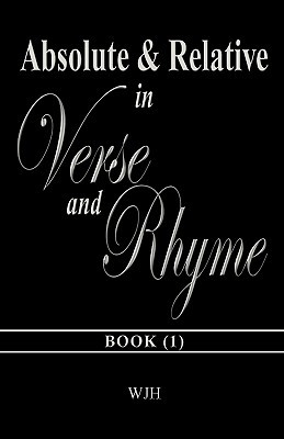 Absolute and Relative in Verse & Rhyme William Hatten