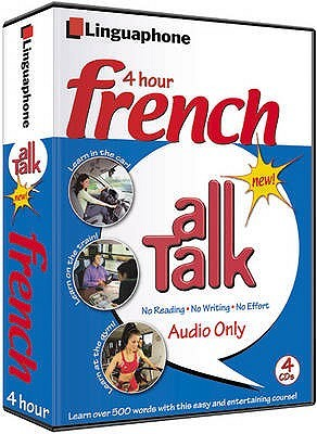 French All Talk Basic Language Course (4 Hour/4 Cds): Learn to Understand French and Speak with Linguaphone Language Programs (All Talk) (All Talk) (All Talk) (All Talk) John Foley