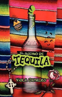 El Gusano de Tequila Viola Canales