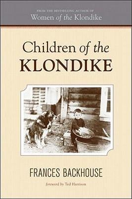 Children of the Klondike Frances Backhouse