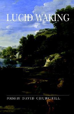 Lucid Waking  by  David Churchill