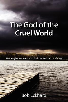The God of the Cruel World Bob Eckhard