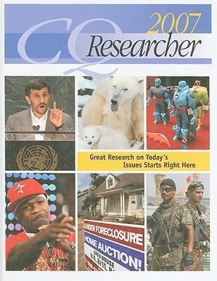 CQ Researcher, January-December 2007 Congressional Quarterly