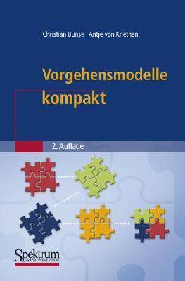 Vorgehensmodelle Kompakt (It Kompakt) Christian Bunse
