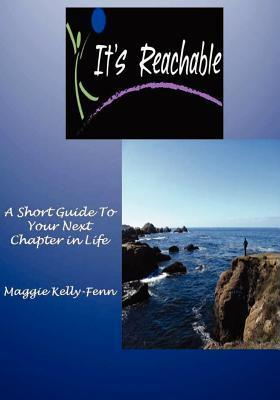 Its Reachable-A Short Guide to Your Next Chapter in Life Jericho Michels