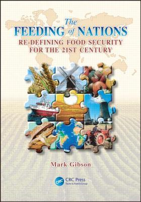 The Feeding of Nations: Redefining Food Security for the 21st Century Mark Gibson