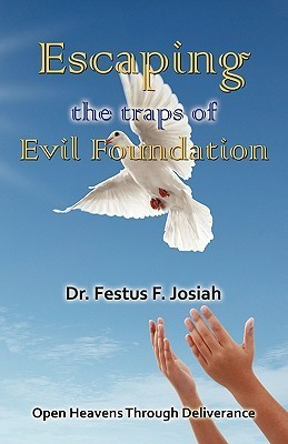Escaping the Traps of Evil Fundation  by  Festus F. Josiah