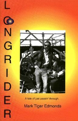 Long Rider: A Tale of Just Passin Through  by  Mark Edmonds