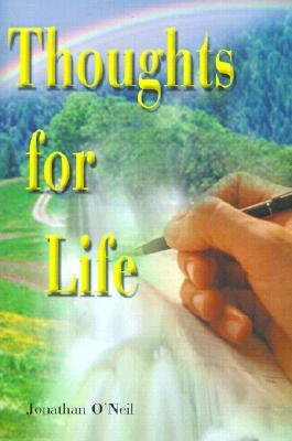 Thoughts for Life Jonathan ONeil