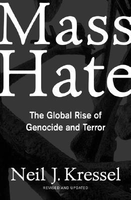 Mass Hate: The Global Rise Of Genocide And Terror Neil J. Kressel
