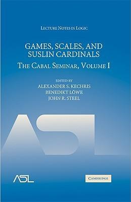 Games, Scales, and Suslin Cardinals, Volume I: The Cabal Seminar Alexander S. Kechris