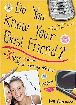 Do You Know Your Best Friend?  by  Dan Carlinsky
