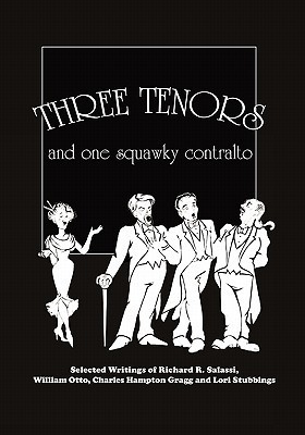 Three Tenors and One Squawky Contralto Richard R. Salassi