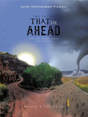 The Paths That Lie Ahead Melvin Luster