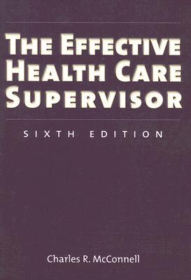 Umikers Management Skills for the New Health Care Supervisor  by  Charles R. McConnell
