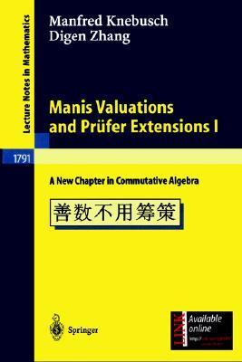 Manis Valuations and PR Fer Extensions I: A New Chapter in Commutative Algebra  by  Manfred Knebusch
