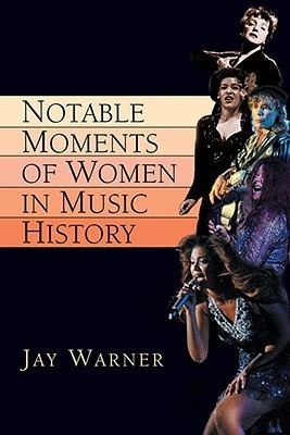 Notable Moments of Women in Music Jay Warner