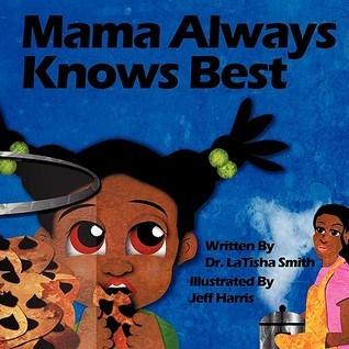 Mama Always Knows Best Latisha Smith