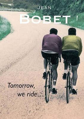 Tomorrow, We Ride Jean Bobet