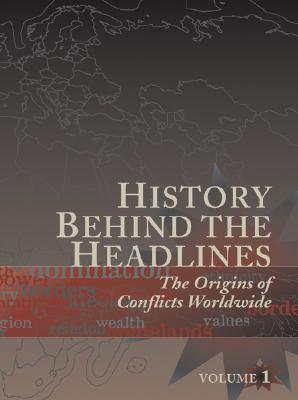 History Behind the Headlines: The Origins of Conflicts Worldwide Meghan Appel OMeara