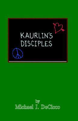 Kaurlins Disciples Michael J. Decicco