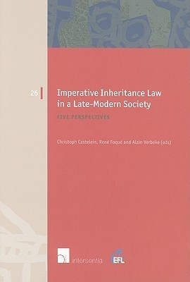 Imperative Inheritance Law In A Late Modern Society: Five Perspectives  by  Christoph Castelein