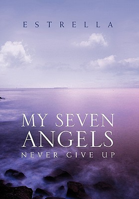 My Seven Angels: Never Give Up ESTRELLA