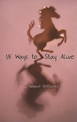 15 Ways to Stay Alive Daphne Gottlieb