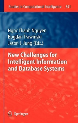New Challenges for Intelligent Information and Database Systems  by  Ngoc Thanh Nguyen