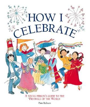 How I Celebrate  by  Pam Robson