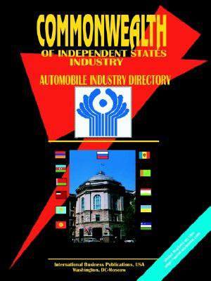 Commonwealth of Independent States (Cis) Automobile Industry Directory  by  USA International Business Publications