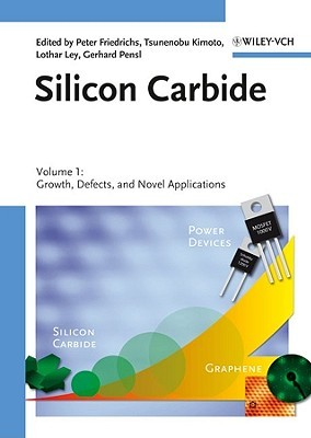 Silicon Carbide: Volume 1: Growth, Defects, And Novel Applications  by  Peter Friedrichs
