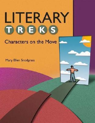 Literary Treks: Characters on the Move Mary Ellen Snodgrass