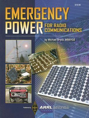 Emergency Power: For Radio Communications  by  Michael Bryce
