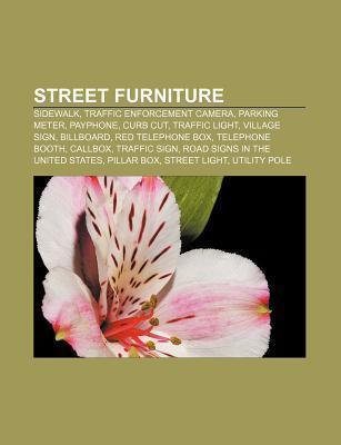 Street Furniture: Sidewalk, Traffic Enforcement Camera, Parking Meter, Payphone, Curb Cut, Traffic Light, Village Sign, Billboard  by  Source Wikipedia