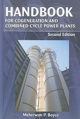 Handbook for Cogeneration and Combined Cycle Power Plants  by  Meherwan Boyce
