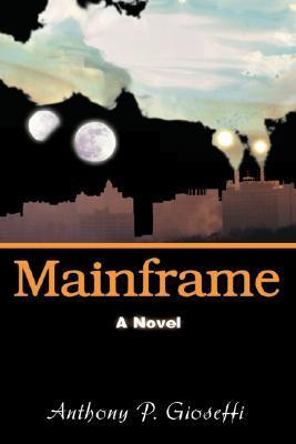 Mainframe Anthony P. Gioseffi