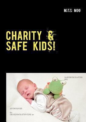 CHARITY & SAFE KIDS!: ODER: SPENDENAKTION zum Schutz benachteiligter Kinder  by  Mitzi Mog