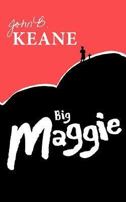 Big Maggie John B. Keane