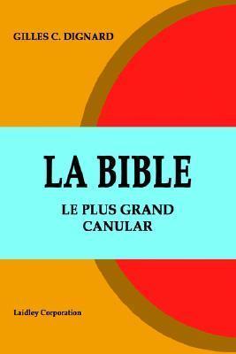 La Bible - Le Plus Grand Canular Gilles Dignard