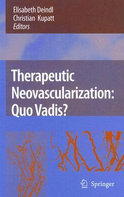 Therapeutic Neovascularization - Quo Vadis?  by  Elisabeth Deindl