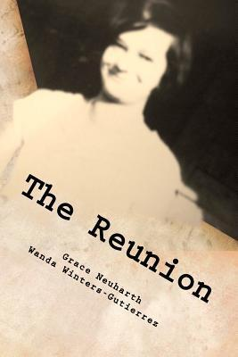 The Reunion: An Adopted Childs Letters to a Missing Mother  by  Grace Ann Neuharth