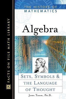 Algebra: Sets, Symbols, and the Language of Thought John Tabak