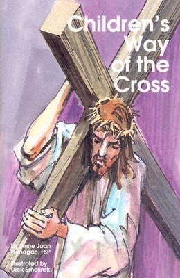 Childrens Way of Cross  by  Anne Joan Flanagan