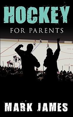 Hockey for Parents Mark James