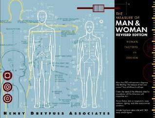 The Measure of Man and Woman: Human Factors in Design [with CD-ROM] Alvin R. Tilley