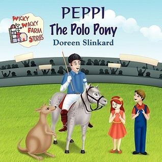 Peppi the Polo Pony Doreen Slinkard