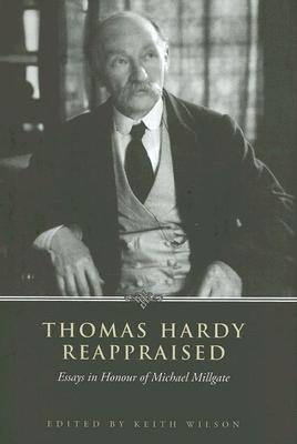 Thomas Hardy Reappraised: Essays in Honour of Michael Millgate  by  Keith Wilson